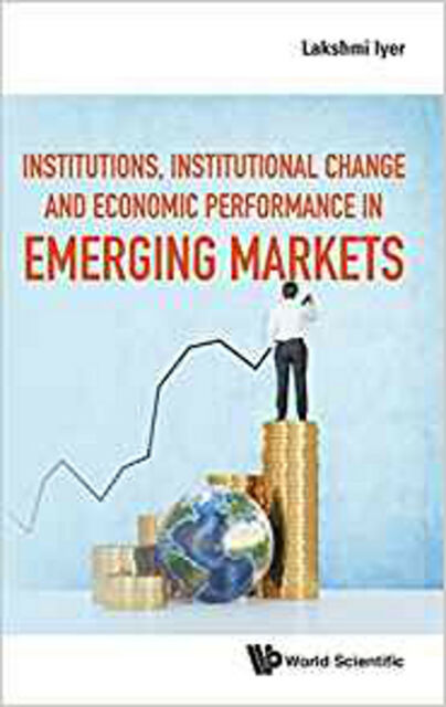 Institutions, Institutional Change and Economic Performance in Emerging Markets,