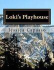 Loki's Playhouse by Jessica Capasso (Paperback / softback, 2016)