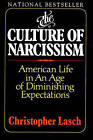 The Culture of Narcissism: American Life in an Age of Diminishing Expectations by Christopher Lasch (Paperback, 1991)