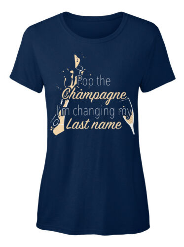 Printed Engaged Pop The Champagne I M Changing My Standard Women/'s T-shirt