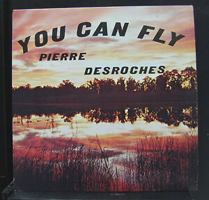 Pierre-Desroches-You-Can-Fly-LP-VG-TC-1087-Stereo-1972-Private-Jazz-Record