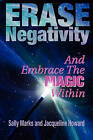 Erase Negativity: And Embrace the Magic Within by MS Sally Ann Marks, MS Jacqueline Howard (Paperback / softback, 2010)