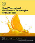 Novel Thermal and Non-Thermal Technologies for Fluid Foods by Elsevier Science Publishing Co Inc (Hardback, 2011)