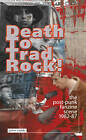 Death to Trad Rock: The Post-Punk Scene 1982-87 by John Robb (Paperback, 2009)