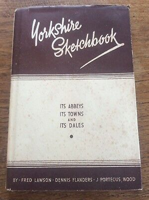 Yorkshire Sketchbook It's Abbeys Towns & Dales Gwen Wade Drawings By Fred Lawson