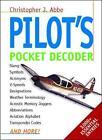 Pilots' Pocket Decoder by Christopher J. Abbe (Paperback, 1998)