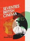 Seventies British Cinema by Robert Shail (Hardback, 2008)