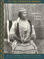 To the American Indian: Reminiscences of a Yurok Woman by Thompson, Lucy