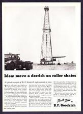 1948 Oil Well Derrick on Wheels photo B.F. Goodrich Tires vintage print ad
