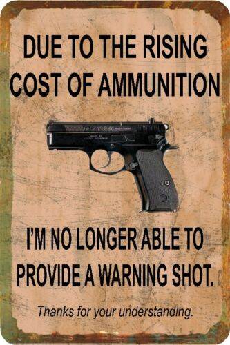 Garage Humorous Gun Man Cave Funny Sign  Cost of Ammo Metal or Plastic