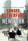 New York by Edward Rutherfurd (Hardback, 2009)