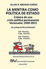 La Mentira Como Politica de Estado. Cronica de una Crisis Politica Permanente...