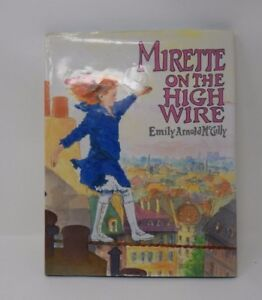 Mirette-on-the-High-Wire-Emily-Arnold-McCully-HB-DJ-Signed