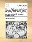 Unto the Right Honourable the Lords of Council and Session, the Petition of Thomas Dundas, Esq; Of Fingask, Janet Haldane, Only Child of the Marriage Betwixt the Deceased Bethea Dundas by Thomas Dundas (Paperback / softback, 2010)