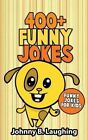400+ Funny Jokes: Funny Jokes for Kids by Johnny B Laughing (Paperback / softback, 2015)