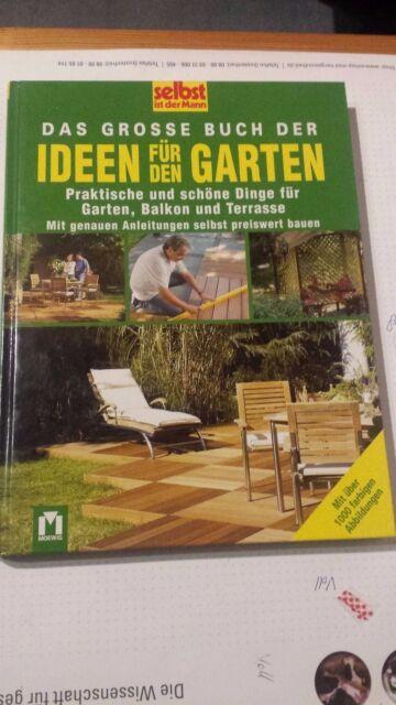 Selbst ist der Mann: Das groβe Buch der Ideen für den Garten