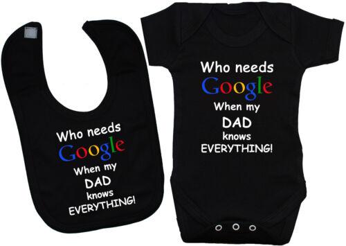 T-shirt Qui a besoin de Google papa bébé body rompre /& alimentation Bib 0-24m garçon fille