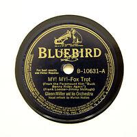"GLENN MILLER ORCHESTRA ""My! My! / Say It"" 1940 (E) BLUEBIRD B-10631 [78 RPM]"
