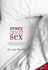 Crazy Good Sex: Putting to Bed the Myths Men Have about Sex-ExLibrary