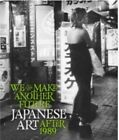 We Can Make Another Future: Japanese Art After 1989 by Queensland Art Gallery (Hardback, 2014)