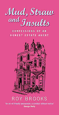 """""""AS NEW"""" Brooks, Roy, Mud, Straw and Insults: Confessions of an Honest Estate Ag"""