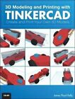 3D Modeling and Printing with Tinkercad: Create and Print Your Own 3D Models by James Floyd Kelly (Paperback, 2014)