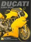Ducati Super Sport by Ian R. H. Falloon (1999, Paperback)