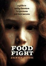 Food Fight: A Guide to Eating Disorders for Preteens and Their Parents