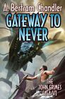 Gateway to Never by A. Bertram Chandler (Paperback, 2015)