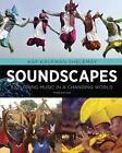 Soundscapes : Exploring Music in a Changing World by Kay Kaufman Shelemay (2015, Paperback / Mixed Media)