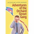 Adventures of the Orchard Street Gang by Jacqueline Vater Warner (Paperback / softback, 2014)