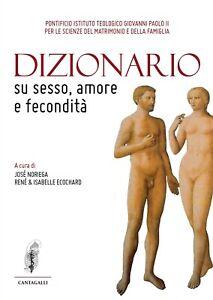 Dizionario su sesso amore e fecondità - [Edizioni Cantagalli]