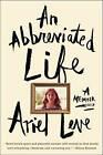 An Abbreviated Life: A Memoir by Ariel Leve (Hardback, 2016)