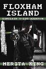 Floxham Island - Sinclair V-log AZ267/M by Merita M. King (Paperback, 2013)
