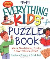 The Everything Kids` Puzzle Book: Mazes, Word Games, Puzzles And More Hours Of