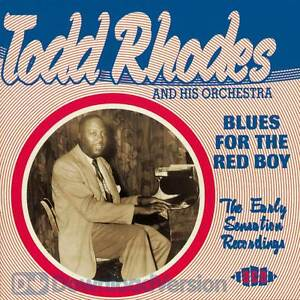 Todd-Rhodes-amp-His-Orchestra-Blues-For-The-Red-Boy-The-Early-Sensation-Recordi