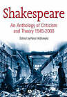 Shakespeare: An Anthology of Criticism and Theory 1945-2000 by John Wiley and Sons Ltd (Paperback, 2003)