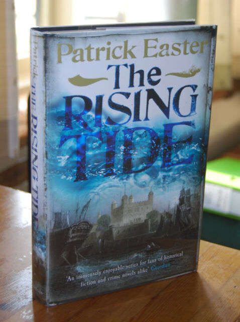 The Rising Tide by Patrick Easter (Hardback, 2013) UK First Edition