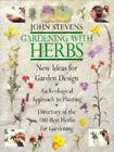 Gardening with Herbs by John Stevens (Hardback, 1996)