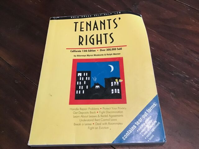 Tenant's Rights : California 13th Edition by Myron Moskovitz; Ralph E. Warner
