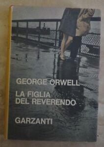 GEORGE ORWELL - LA FIGLIA DEL REVERENDO - ED:GARZANTI - PRIMA EDIZIONE: 1968  TT