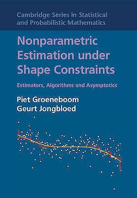 1 of 1 - Nonparametric Estimation under Shape Constraints: Estimators, Algorithms and Asy