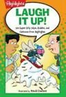 Laugh It Up!: 501 Super-Silly Jokes, Riddles, and Cartoons from Highlights(tm) by Highlights For Children (Paperback / softback, 2013)