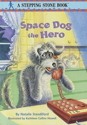 Space Dog the Hero  STEPPING STONE BOOK