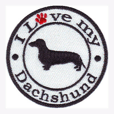 I LOVE MY DACHSHUND  EMBROIDERED SEW ON PATCH