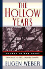 The Hollow Years: France in the 1930s by Eugen Joseph Weber (Paperback, 1996)