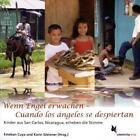 Wenn Engel erwachen - El despertar de los ángeles von Estaban Cuya (2008, Taschenbuch)