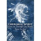 Cherokee Spirit Lives on Through Our Words 9781424178636 by Tammy Jean Knott