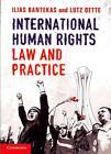 Bantekas, I: International Human Rights Law and Practice von Ilias Bantekas und Lutz Oette (2013, Taschenbuch)