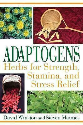 Adaptogens: Herbs for Strength, Stamina, and Stress Relief by Win 9781594771583